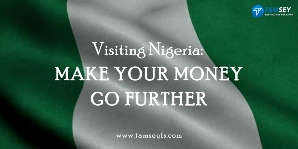 Visiting Nigeria: Make your money go further