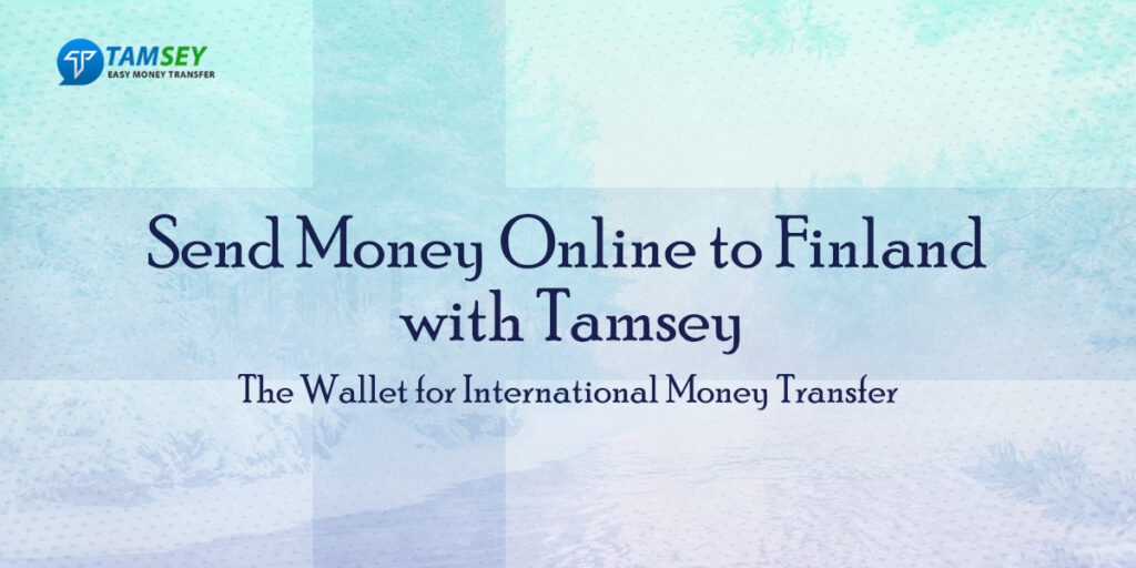 Send Money Online to Finland with Tamsey
