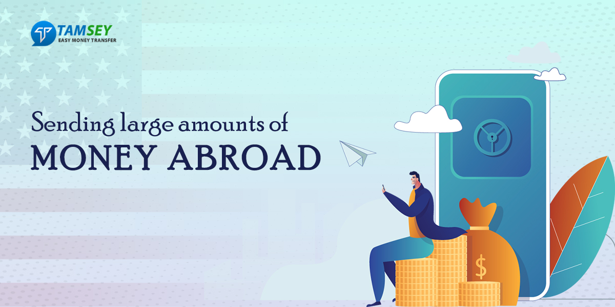 Sending large amounts of money abroad